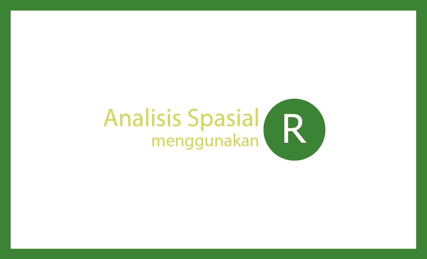 Tutorial analisis spasial di R menggunakan RStudio